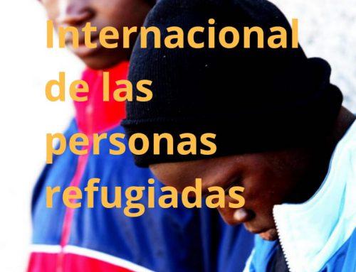 20 DE JUNIO-DÍA INTERNACIONAL DE LAS PERSONAS REFUGIADAS